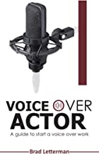 Voice over actor: A guide to start a voice over work (English Edition)