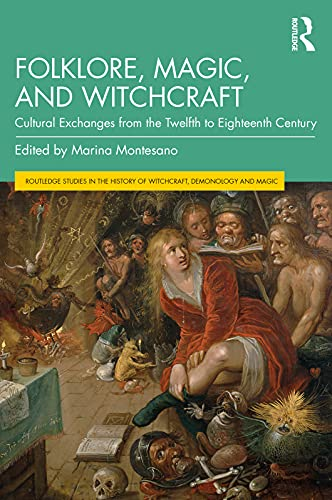 Folklore, Magic, and Witchcraft: Cultural Exchanges from the Twelfth to Eighteenth Century (Routledge Studies in the History of Witchcraft, Demonology and Magic) (English Edition)