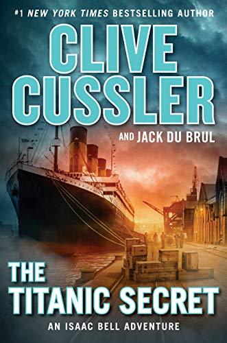 The Titanic Secret (An Isaac Bell Adventure Book 11)