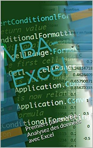 VBA- Excel: Premiers pas en VBA - Analysez des données avec Excel (French Edition)