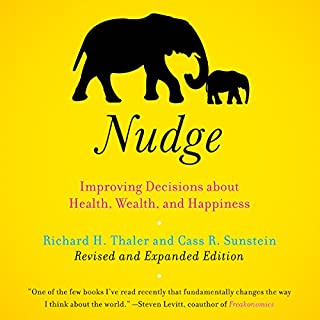 Nudge     Improving Decisions About Health, Wealth, and Happiness [Expanded Edition]              Written by:                                                                                                                                 Richard H. Thaler,                                                                                        Cass R. Sunstein                               Narrated by:                                                                                                                                 Sean Pratt                      Length: 11 hrs and 29 mins     9 ratings     Overall 4.0