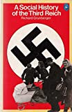 A Social History of the Third Reich (Pelican S.)