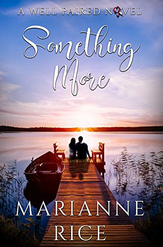 Something More (A Well Paired Novel Book 6) by [Marianne Rice]