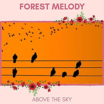 Forest Melody - Above The Sky