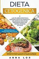 Dieta Cetogenica: Las Mejores Recetas a Cocción Lenta Saludables y Deliciosas fáciles de preparar para una rápida pérdida de peso. Incluye el plan de comidas para principiantes. (Español / Spanish)