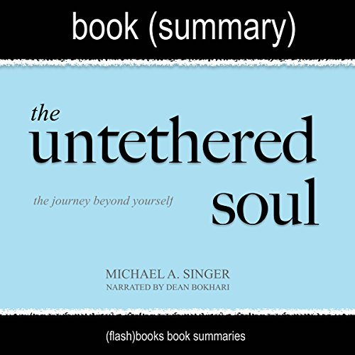 Summary of The Untethered Soul by Michael A. Singer: The Journey Beyond Yourself cover art