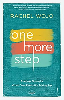 One More Step  Finding Strength When You Feel Like Giving Up