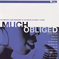 Much Obliged: Smooth Jazz of Mary J Blige by Smooth Jazz Sessions to Mary J Blige