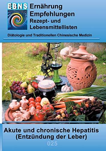 Ernährung bei Hepatitis: Diätetik - Gastrointestinaltrakt - Leber, Gallenblase, Gallenwege - Akute und chronische Hepatitis (Entzündung der Leber) (EBNS Ernährungsempfehlungen)
