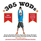 365 WODs: Burpees, Deadlifts, Snatches, Squats, Box Jumps, Situps, Kettlebell Swings, Double Unders,...