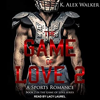 The Game of Love II                   Written by:                                                                                                                                 K. Alex Walker                               Narrated by:                                                                                                                                 Lacy Laurel                      Length: 6 hrs and 53 mins     Not rated yet     Overall 0.0