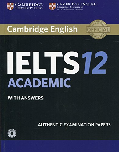 Cambridge IELTS 12 Academic Student's Book with Answers with Audio: Authentic Examination Papers (IE...