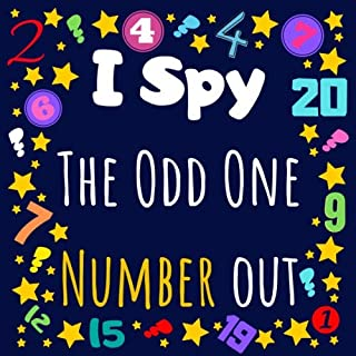 I Spy The Odd One Number Out: Find The Difference - Fun Puzzle Game - I Spy Puzzle Book for Children (2-5 Year Old's)