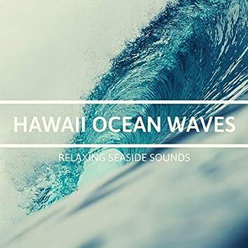 Hawaii Ocean Waves - Relaxing Seaside Sounds