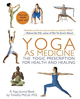 Yoga as Medicine: The Yogic Prescription for Health and Healing by [Timothy B.  McCall]
