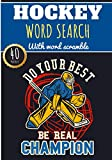 Hockey Word Search: Do Your Best Be Real Champion   Ice Hockey Word Search With 40 puzzles   Challenging Puzzle Brain book For Adults and Kids   More ... and Ice Rink, Shuffleboard and Lacrosse.