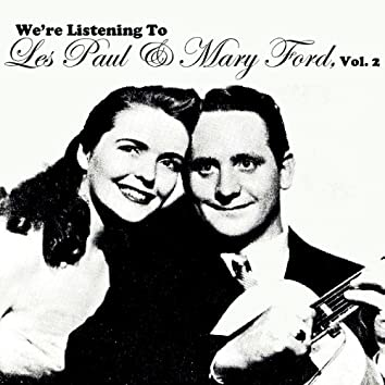 We're Listening to Les Paul & Mary Ford, Vol. 2