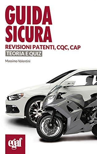 Guida sicura revisioni patenti, CQC, CAP. Teoria e quiz