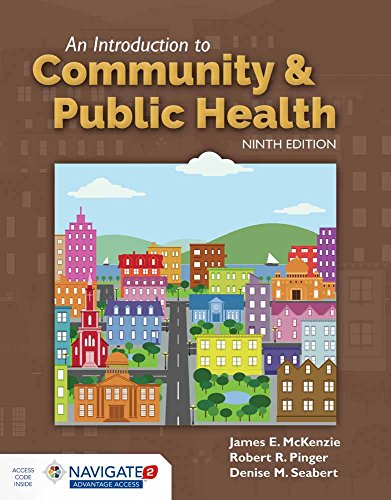 Compare Textbook Prices for An Introduction to Community & Public Health 9 Edition ISBN 9781284108415 by McKenzie, James F.,Pinger, Robert R.,Seabert, Denise