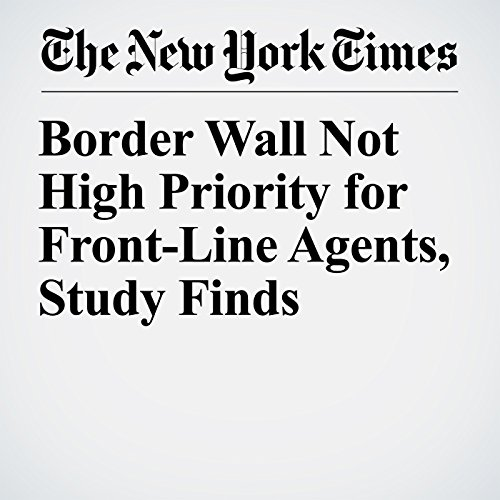 Border Wall Not High Priority for Front-Line Agents, Study Finds copertina