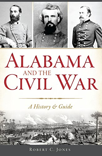 Alabama and the Civil War: A History & Guide by [Robert C. Jones]