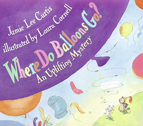 Where Do Balloons Go?: An Uplifting Mysteryの詳細を見る