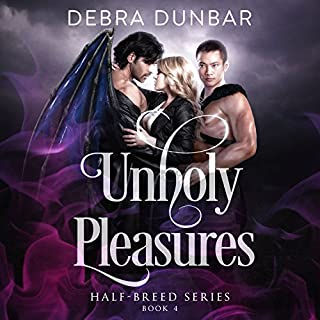 Unholy Pleasures     Half-breed Series, Book 4              Written by:                                                                                                                                 Debra Dunbar                               Narrated by:                                                                                                                                 Hollie Jackson                      Length: 7 hrs and 46 mins     Not rated yet     Overall 0.0