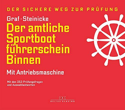 Der amtliche Sportbootführerschein Binnen - Mit Antriebsmaschine: Mit den 253 Prüfungsfragen und Auswahlantworten