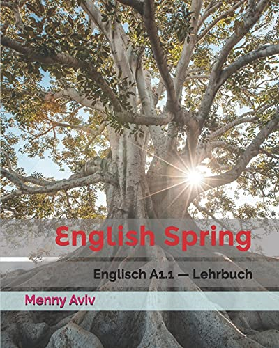 English Spring: Englisch A1.1 — Lehrbuch