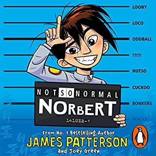 Not So Normal Norbert                   By:                                                                                                                                 James Patterson                               Narrated by:                                                                                                                                 Michael Crouch                      Length: 5 hrs and 34 mins     Not rated yet     Overall 0.0