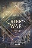 Crier's War (Crier's War, 1, Band 1) - Nina Varela