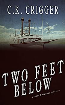 Two Feet Below: A China Bohannon Novel by [C.K. Crigger]