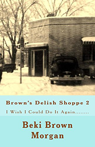 Brown's Delish Shoppe 2: i Wish I Could Do It Again..... (English Edition)