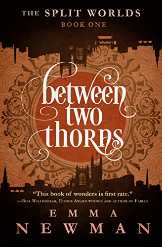 Between Two Thorns (The Split Worlds Book 1)