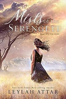 Mists of The Serengeti by [Leylah Attar]