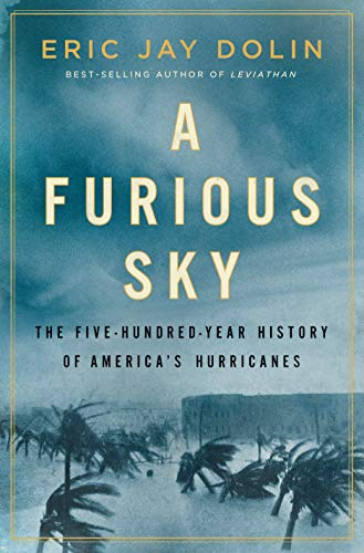 A Furious Sky: The Five-Hundred-Year History of America\'s Hurricanes (English Edition)