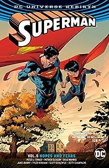 Superman (2016-2018) Vol. 5: Hopes and Fears by [Peter J. Tomasi, Patrick Gleason, Keith Champagne, James Bonny, Scott Godlewski, Doug Mahnke, Ed Benes, Philip Tan, Tyler Kirkham]