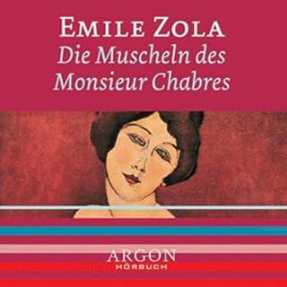 Die Muscheln des Monsieur Chabres                   Autor:                                                                                                                                 Emile Zola                               Sprecher:                                                                                                                                 Michael Rotschopf                      Spieldauer: 1 Std. und 19 Min.     24 Bewertungen     Gesamt 4,0