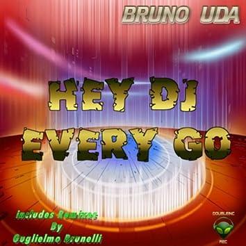 Hey DJ Every Go