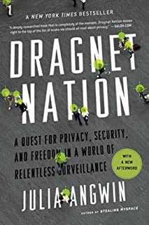 By Julia Angwin - Dragnet Nation: A Quest for Privacy, Security, and Freedom in a W (Reprint) (2015-02-25) [Paperback]
