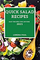 Quick Salad Recipes 2021: Easy Recipes for Anyone