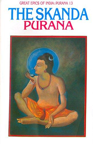 Skanda Purana (Great Epics of India: Puranas Book 13) (English Edition)