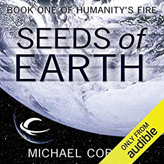 Seeds of Earth     Humanity's Fire, Book 1              By:                                                                                                                                 Michael Cobley                               Narrated by:                                                                                                                                 David Thorpe                      Length: 18 hrs and 25 mins     7 ratings     Overall 4.1