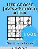 Der große JIgsaw Sudoku block: 1,000 Leicht bis Sehr Schwer Kult Rätsel für Erwachsene mit Lösungen (German Edition)