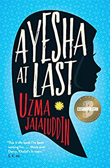 Ayesha at Last: A heart-warming and achingly funny read, perfect for fans of Crazy Rich Asians by [Uzma Jalaluddin]