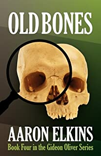 Old Bones (Book Four in the Gideon Oliver Series)