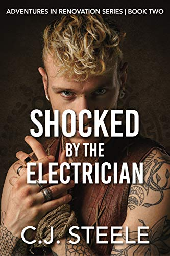 Shocked by the Electrician: Book two in the Adventures in Renovation series, a sexy erotica tale (English Edition)