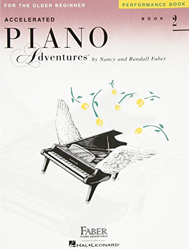 Faber Piano Adventures: Accelerated Piano Adventures For The Older Beginner - Performance Book 2