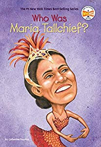 Who Was Maria Tallchief? (Who Was?)