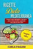 RICETTE NELLA DIETA MEDITERRANEA : Scopri come dimagrire e perdere peso velocemente seguendo uno stile di vita sano. Semplici e veloci.